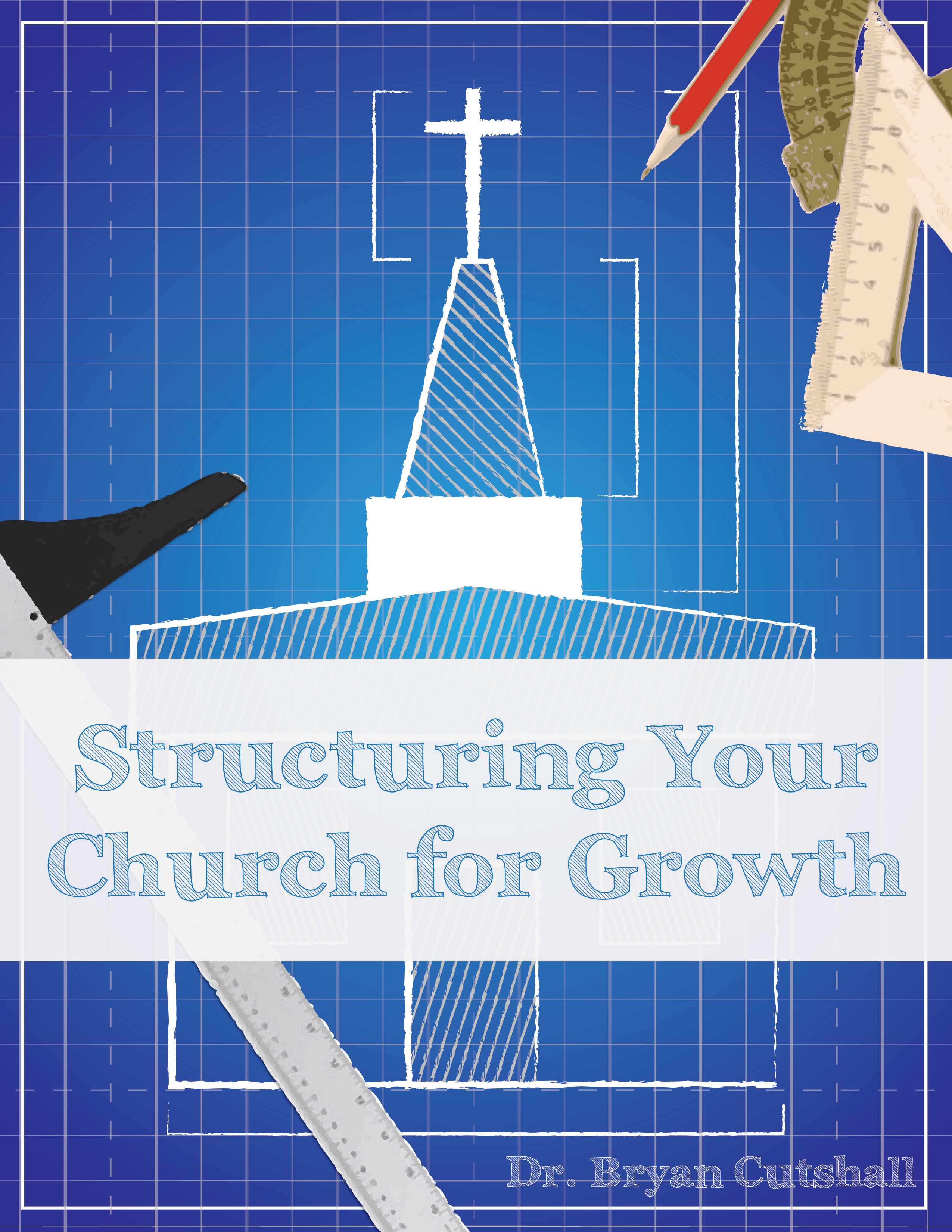 Structuring Your Church for Growth